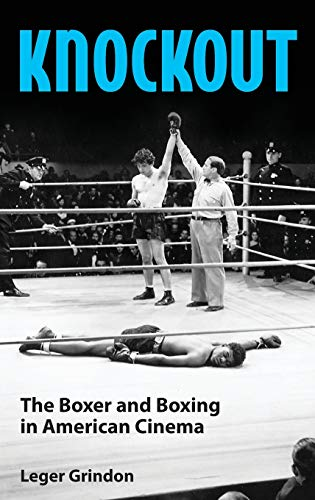 9781604739886: Knockout: The Boxer and Boxing in American Cinema