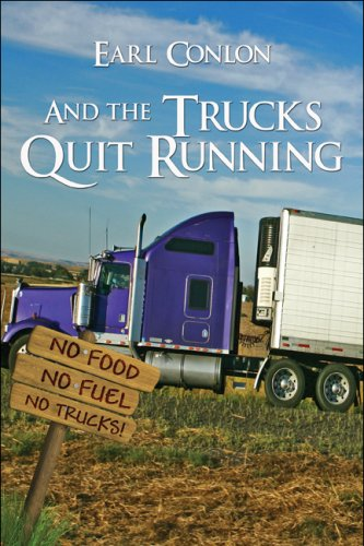 9781604740172: And the Trucks Quit Running