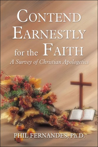 9781604740240: Contend Earnestly for the Faith: A Survey of Christian Apologetics
