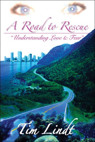 A Road to Rescue: Understanding Love &: Tim Lindt