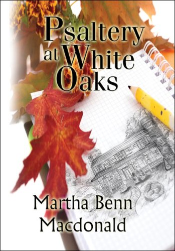Psaltery at White Oaks: Martha Benn Macdonald