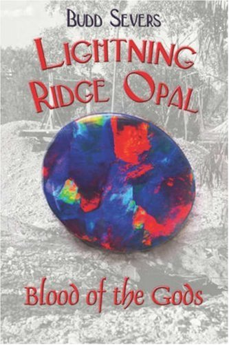 9781604742459: Lightning Ridge Opal: Blood of the Gods