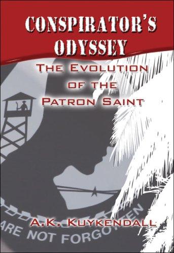 9781604742756: Conspirator's Odyssey: The Evolution of the Patron Saint