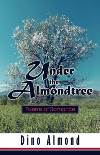 9781604743159: Under the Almondtree: Poems of Romance