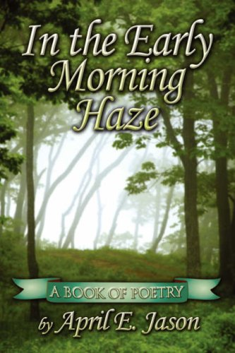 9781604744286: In the Early Morning Haze: A Book of Poetry