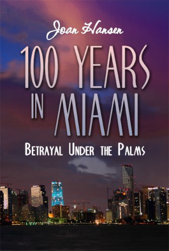 9781604747423: 100 Years in Miami: Betrayal Under the Palms