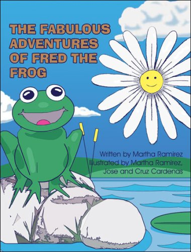 The Fabulous Adventures of Fred the Frog: Martha Ramirez
