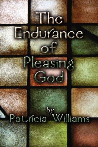 9781604749144: The Endurance of Pleasing God