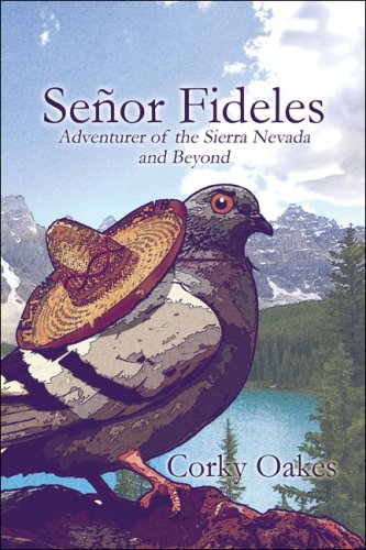 9781604749663: Señor Fideles: Adventurer of the Sierra Nevada and Beyond