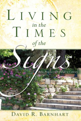 LIVING IN THE TIMES OF THE SIGNS: Barnhart, David R.