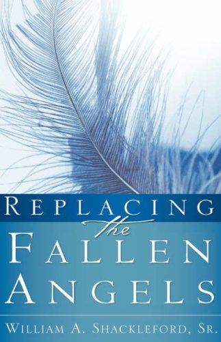 9781604771046: REPLACING THE FALLEN ANGELS