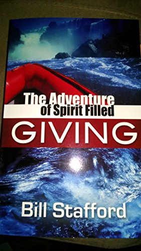 The Adventure of Spirit Filled Giving: Bill Stafford