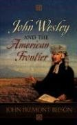 9781604771664: John Wesley and the American Frontier