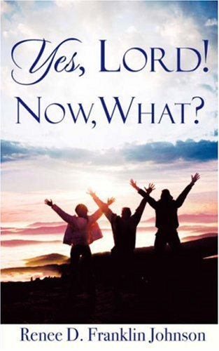 9781604771893: YES, LORD! NOW, WHAT?