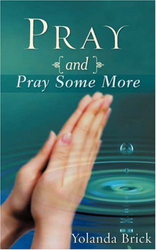 Pray and Pray Some More: Yolanda Brick