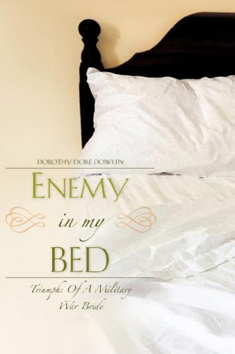 Enemy in My Bed: Dowlen, Dorothy Dore