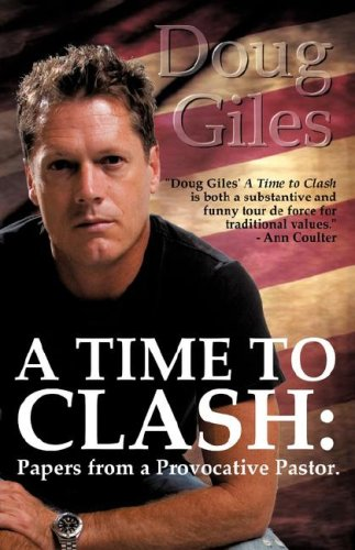 9781604774009: A Time to Clash: Papers from a Provocative Pastor