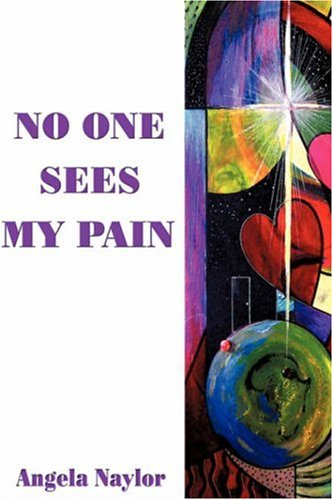No One Sees My Pain: Angela Naylor
