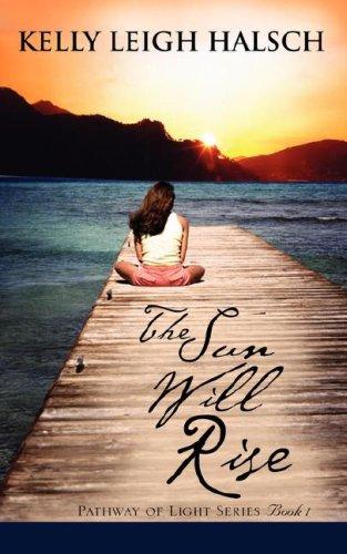 The Sun Will Rise: Kelly Leigh Halsch