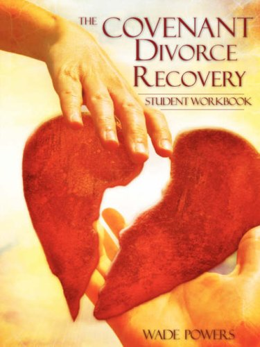The Covenant Divorce Recovery Student Workbook: Wade Powers