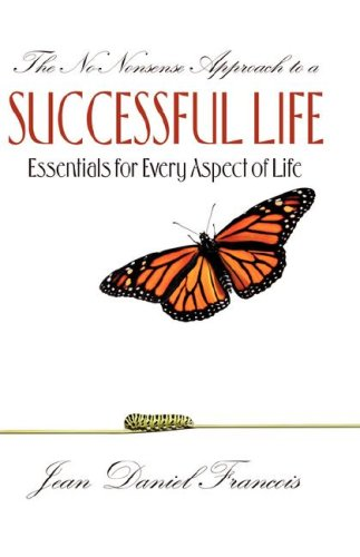 9781604775051: The No-Nonsense Approach to a Successful Life