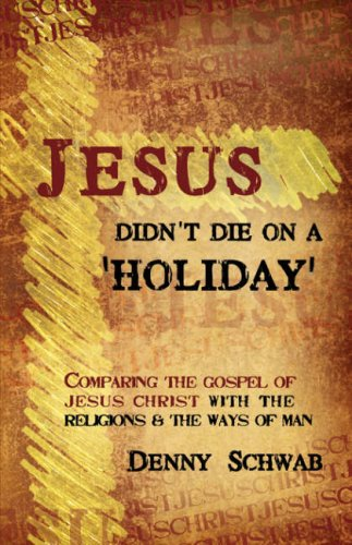 Jesus Didn't Die on a 'Holiday': Dennis Schwab