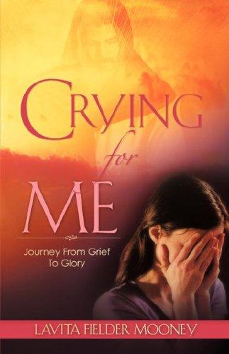 Crying For Me: Mooney, Lavita Fielder
