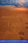 Be Still and Know That I Am God: Jackie Mohrmann