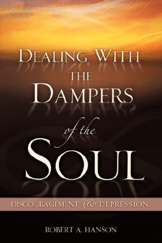 Dealing with the Dampers of the Soul: Robert A. Hanson