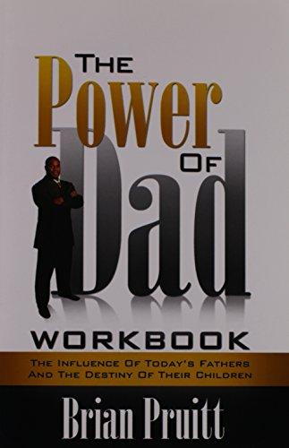 THE POWER OF DAD WORKBOOK: Brian Pruitt