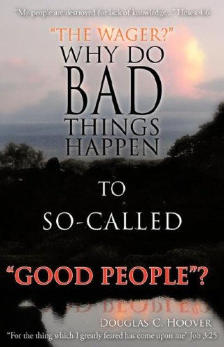 "Why Do Bad Things Happen To So-Called ""Good"" People: Hoover, Douglas C."