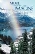 9781604778489: More Than We Can Imagine: A Practical Guide to the Holy Spirit