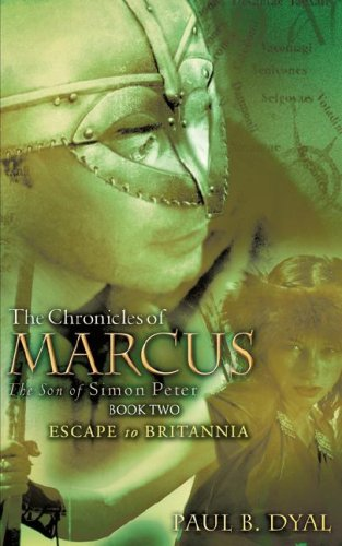 9781604778502: The Chronicles of MARCUS The Son of Simon Peter: BOOK TWO ESCAPE TO BRITANNIA