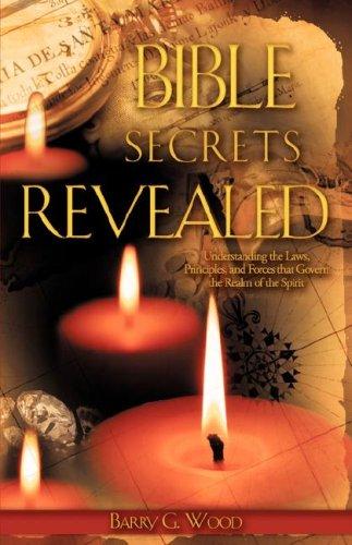 Bible Secrets Revealed: Barry G. Wood