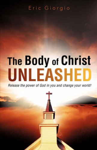 9781604779158: The Body of Christ UNLEASHED
