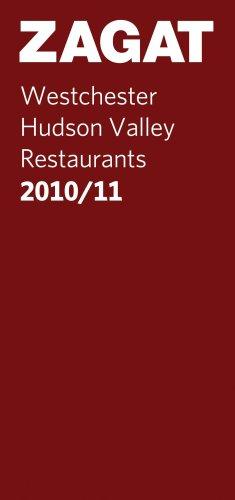 9781604782820: 2010/11 Westchester/Hudson Valley Restaurants (Zagat Survey: Westchester/Hudson River Valley Restaurants)