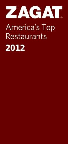 9781604784084: 2012 America's Top Restaurants (ZAGAT Restaurant Guides)