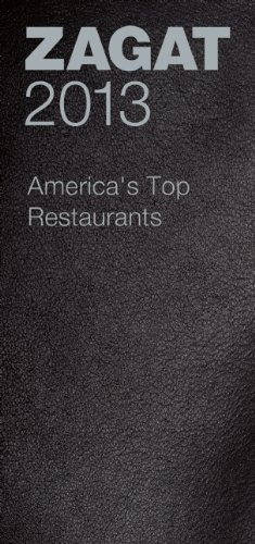 2013 America's Top Restaurants (ZAGAT Restaurant Guides)