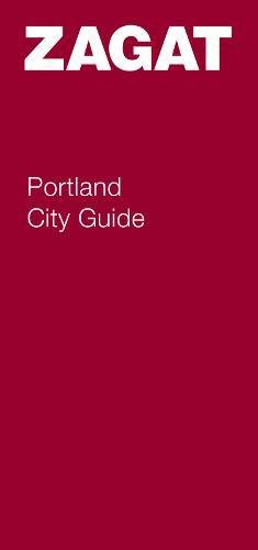 Portland City Guide (Zagat Survey: Portland City Guide)