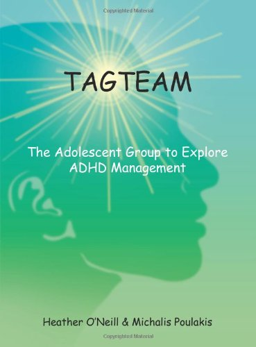 9781604811179: TAGTEAM: The Adolescent Group to Explore ADHD Management