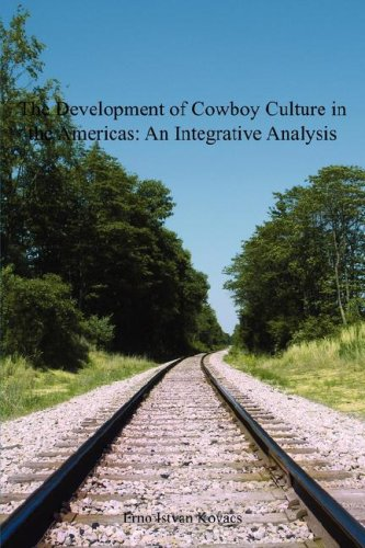 The Development of Cowboy Culture in the: Kovacs, Erno Istvan