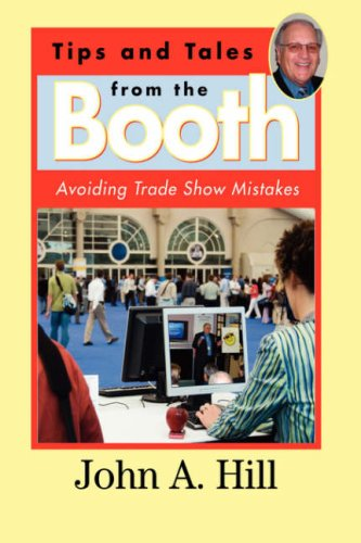 9781604811636: Tips and Tales from the Booth: Avoiding Trade Show Mistakes