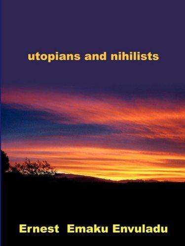 9781604812756: utopians and nihilists
