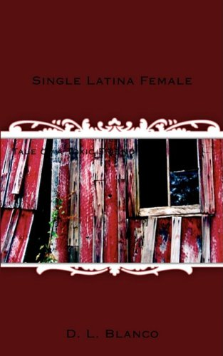 Single Latina Female: Tale of a Toxic: D. L. Blanco