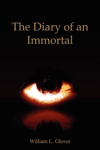 9781604813692: The Diary of an Immortal: memoires of the immortals, volume one.