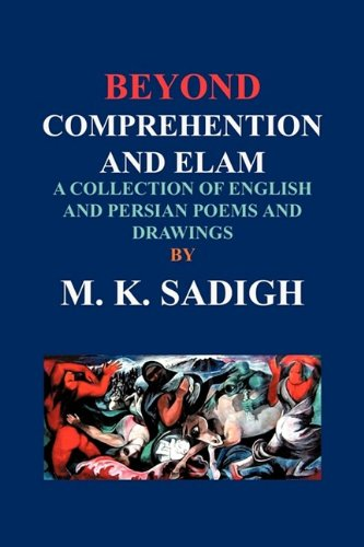 BEYOND COMPREHENTION AND ELAM: RECENT COLLECTION OF: SADIGH, M. K.
