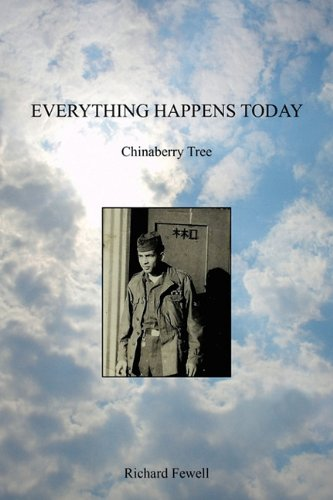 EVERYTHING HAPPENS TODAY: Chinaberry Tree: Fewell, Richard