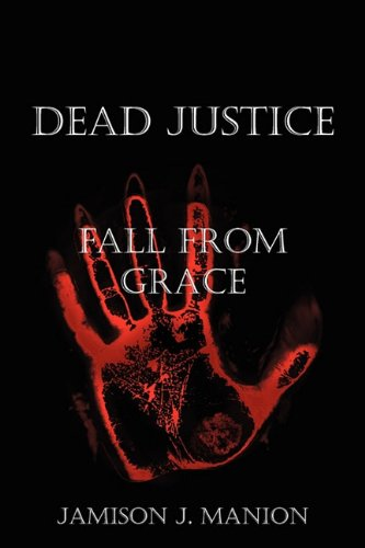 9781604817799: DEAD JUSTICE: FALL FROM GRACE