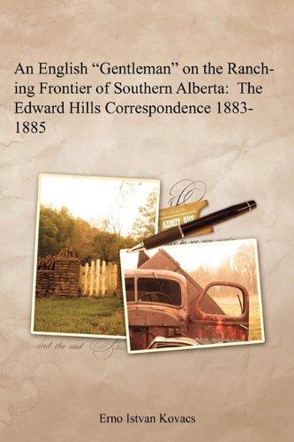 "An English ""Gentleman"" on the Ranching Frontier: Kovacs, Erno Istvan"