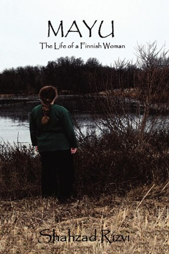 Mayu: The Life of a Finnish Woman: Rizvi, Shahzad